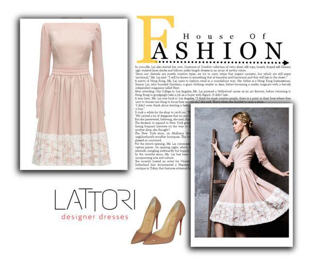 """Lattori 1"" by lugavicamina ❤ liked on Polyvore featuring moda, Lattori, Christian Louboutin ve lattori"