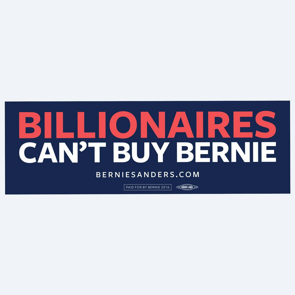 Billionaires Cant Buy Bernie But You Can Buy This Bumper Sticker - Vinyl bumper stickers