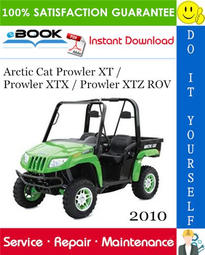2010 Arctic Cat Prowler Xt Prowler Xtx Prowler Xtz Rov Service Repair Manual In 2020 Repair Manuals Repair Terrain Vehicle