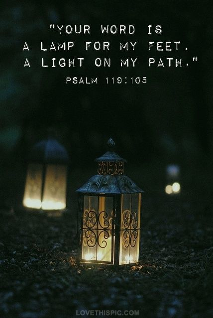 Your Word Is A Lamp For My Feet A Light On My Path