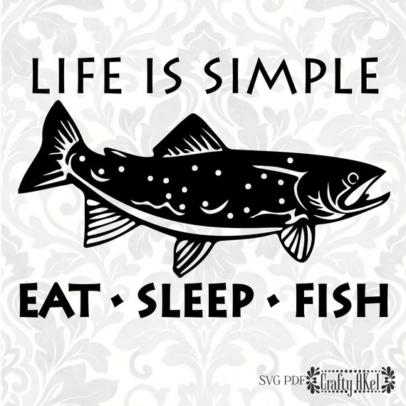 Download Life is simple; eat sleep fish Trout (SVG, PDF, PNG ...