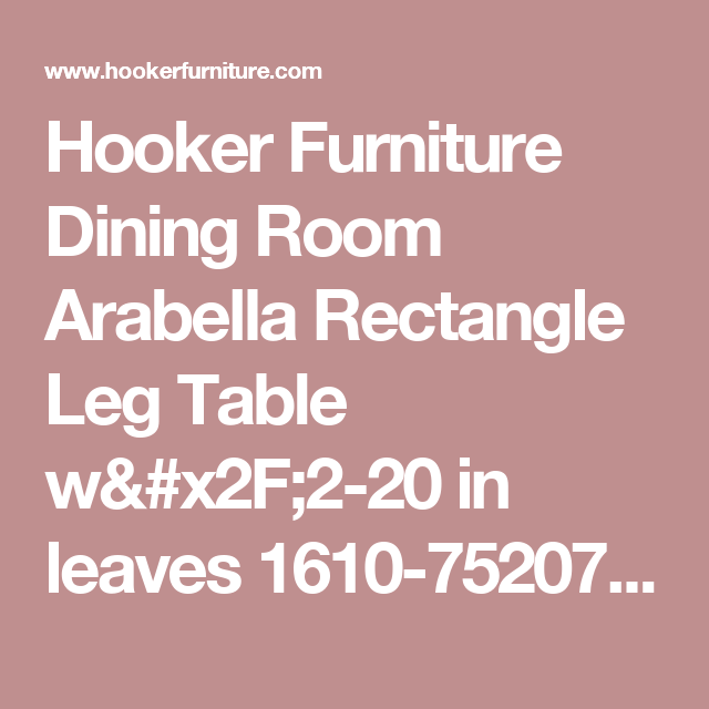 9e8905c1f3c44a Hooker Furniture Dining Room Arabella Rectangle Leg Table w/2-20 in leaves  1610-75207-MULTI