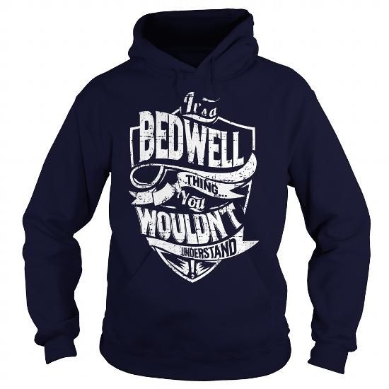 Its a BEDWELL Thing, You Wouldnt Understand! T-Shirts, Hoodies (39.99$ ==►► Shopping Shirt Here!)