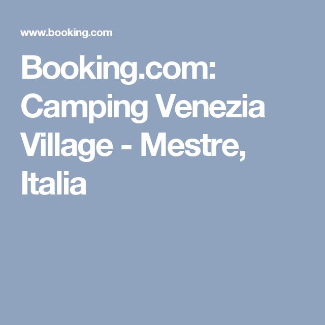booking: camping venezia village - mestre, italia | vacanze