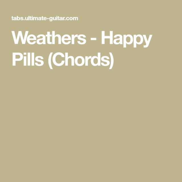 Weathers - Happy Pills (Chords) | Ukulele stuff | Pinterest | Happy ...
