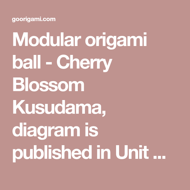 Photo of Modular origami ball – Cherry Blossom Kusudama, diagram is published in Unit Ori…