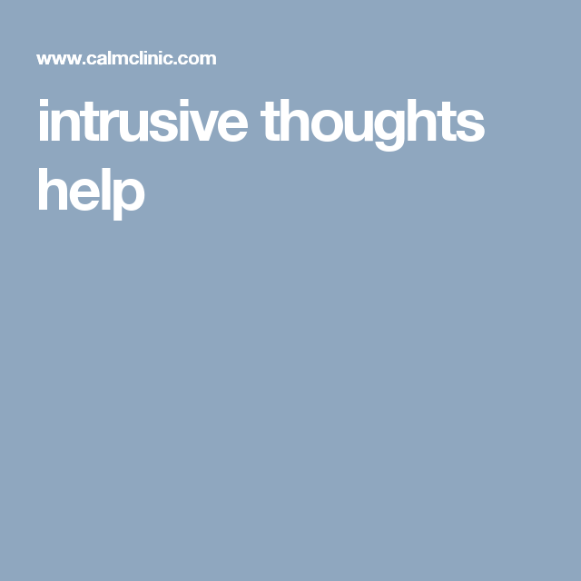 Intrusive Thoughts Help Derealization Pinterest Thoughts