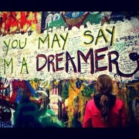 Be a dreamer...