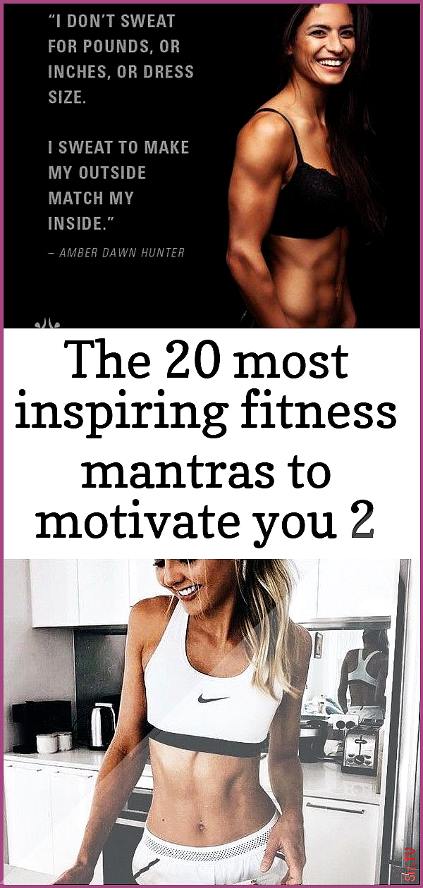 The 20 most inspiring fitness mantras to motivate you 2 The 20 most inspiring fi...  The 20 most ins...