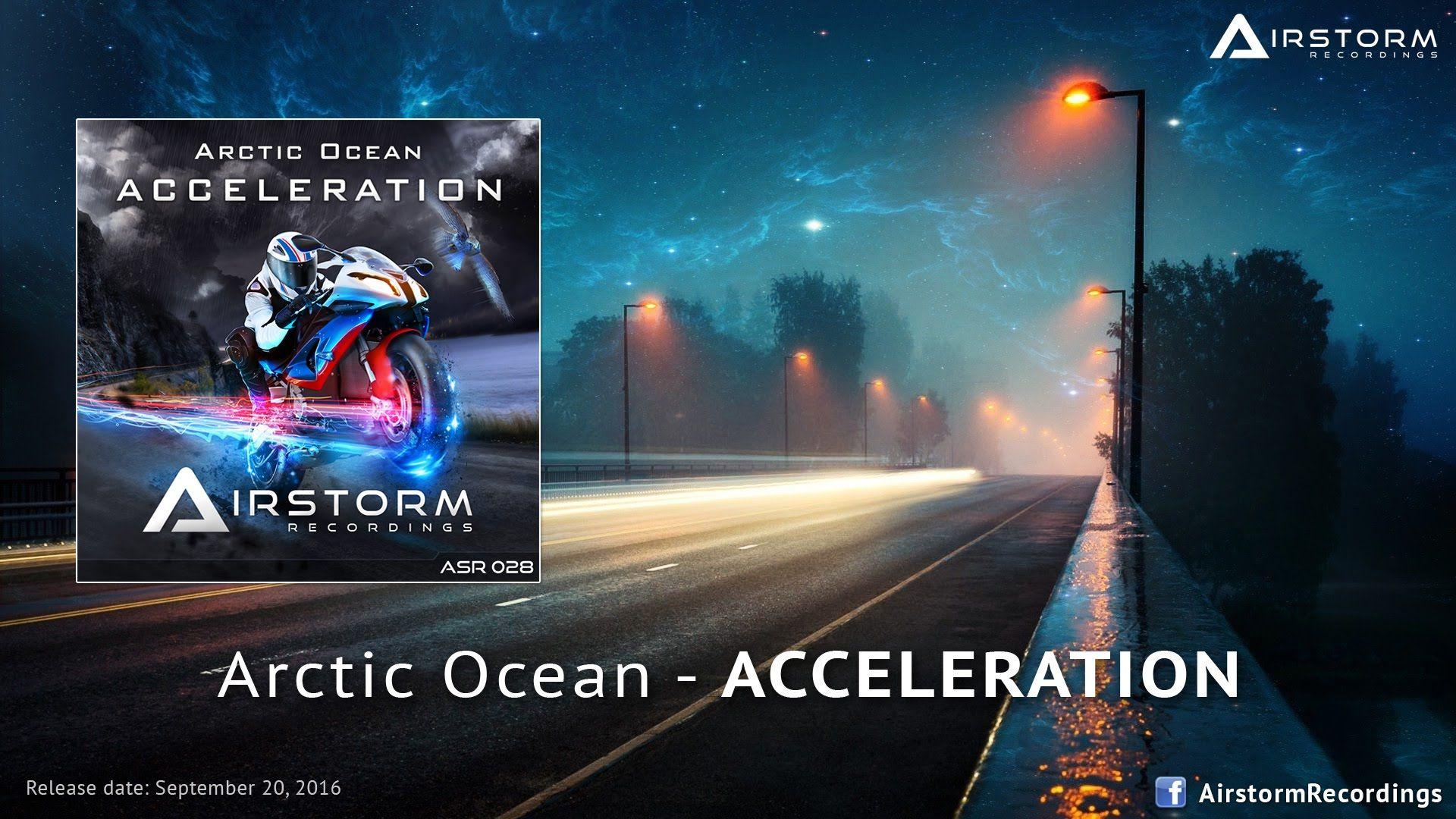 Arctic Ocean - Acceleration (Original Mix) [Airstorm Recordings] - PROMO