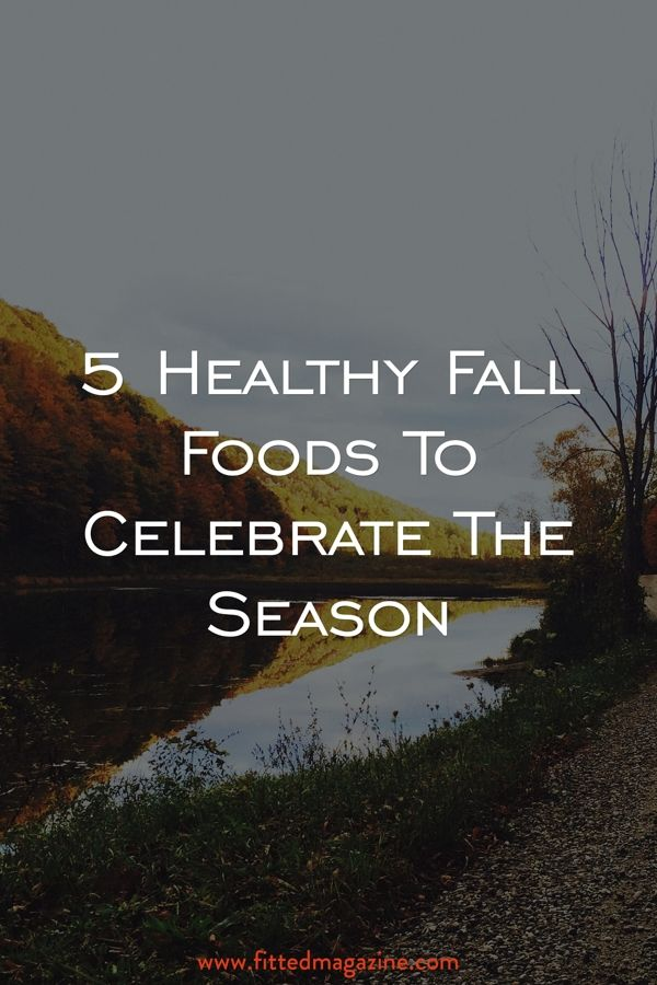 Celebrate Fall with these healthy foods. #fitness