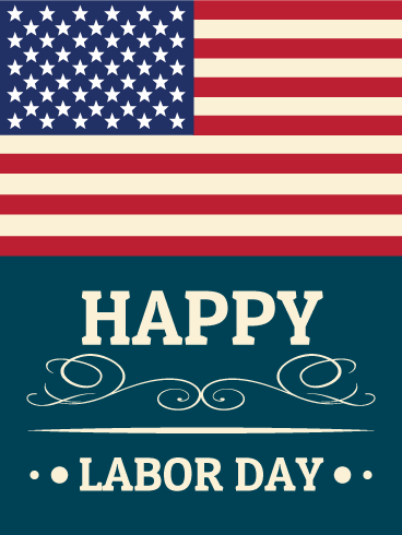 Happy Labor Day Card: Do you know anyone who has contributed to the work that built our country? Whether they work as a solider, business owner, police officer, firefighter, construction worker, teacher, or office worker, they deserve your thanks! To show your appreciation, send this Labor Day card with a sweet thank you message and help this Labor Day be the best one ever!