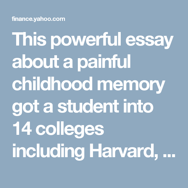 High School Narrative Essay Examples This Powerful Essay About A Painful Childhood Memory Got A Student Into   Colleges Including Harvard Stanford And Princeton What Is The Thesis Of An Essay also Narrative Essay Examples High School This Powerful Essay About A Painful Childhood Memory Got A Student  Essay On English Language