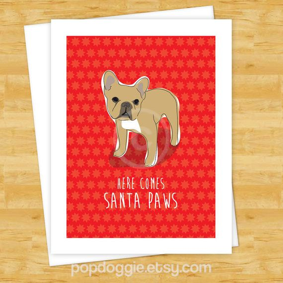 Dog christmas cards french bulldog here comes santa paws happy dog christmas cards french bulldog here comes santa paws happy holidays cards santa claus m4hsunfo