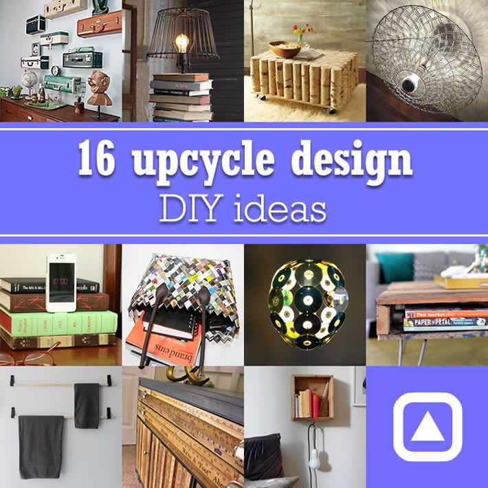 Diy Design Objects: 16 Upcycle Design DIY Ideas