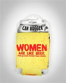 sexy women are like beer koozie