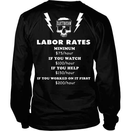 electrician labor rates tee back labour twisted humor and humor rh pinterest com Basic Electrical Wiring Diagrams Residential Electrical Wiring Diagrams