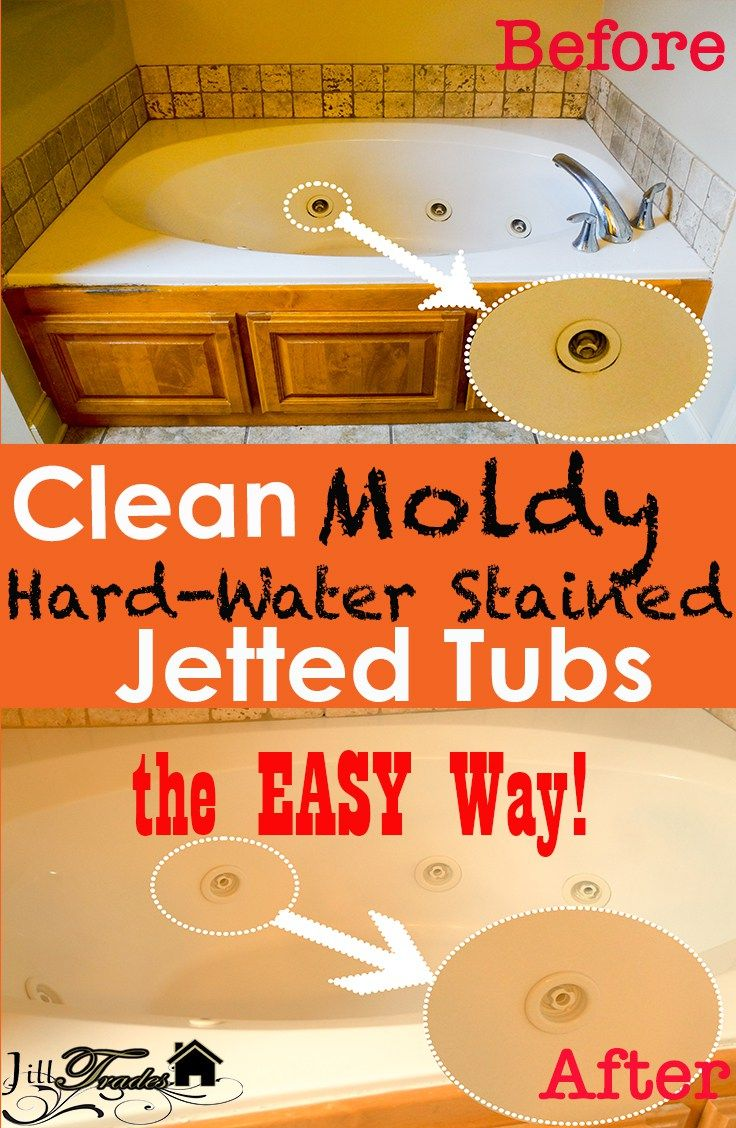 Easy Way To Clean Moldy Hard Water Stained Jetted Bathtubs With