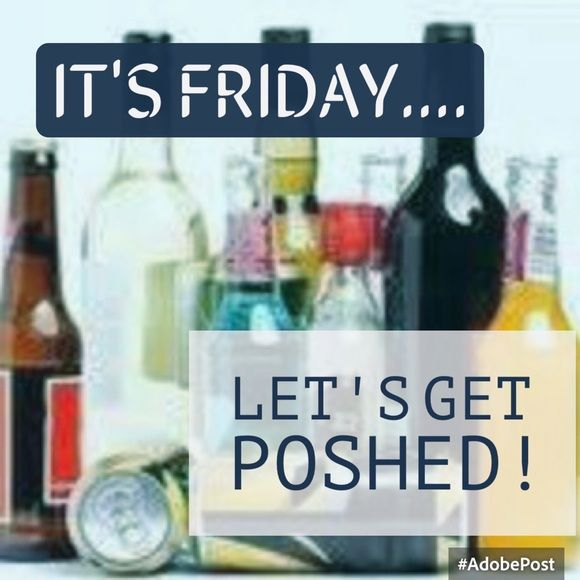 Whoo hoo! It's Friday!!! Let's get POSHED and make a lot of great decisions!  Other