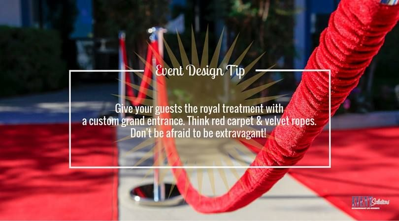 Event Design Tip: Give guests the royal treatment as they