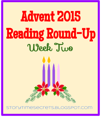 Story Time Secrets: Advent Reading Round-Up: Week Two