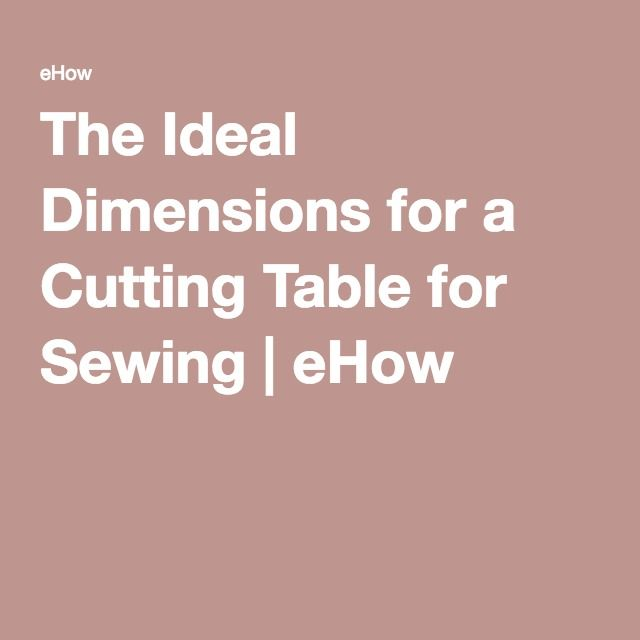 The Ideal Dimensions for a Cutting Table for Sewing | Cutting tables ...