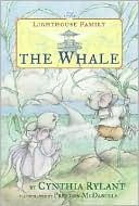 THE WHALE: The Lighthouse Family Series, Book 2 by Cynthia Rylant, illustrated by Preston McDaniels