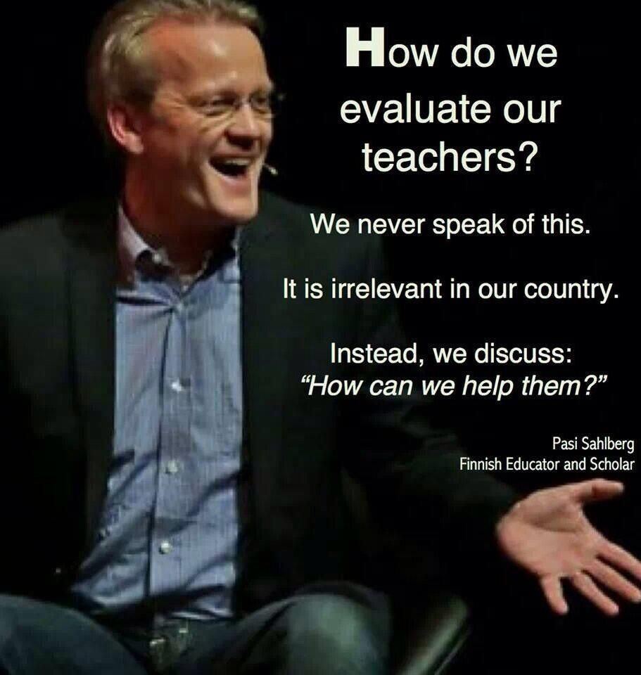Finland Knows Teacher Evaluation Teaching Quotes Finland Education