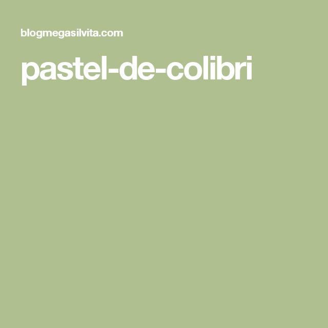 pastel-de-colibri