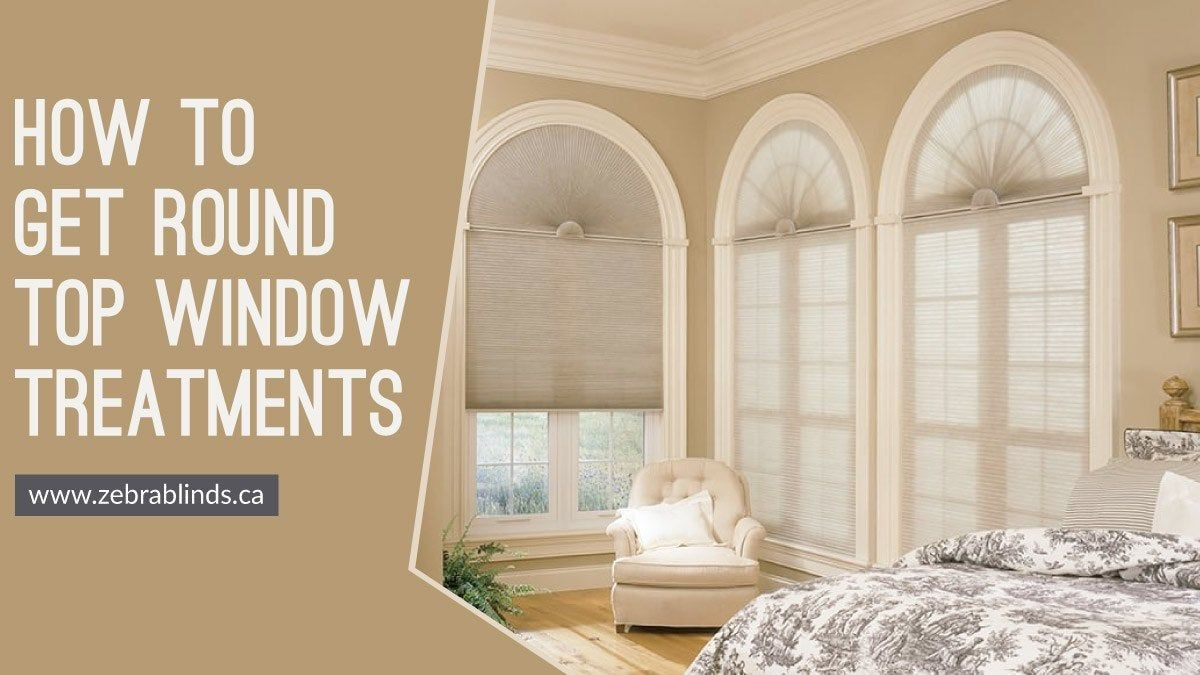 How to get round top window treatments httpswww