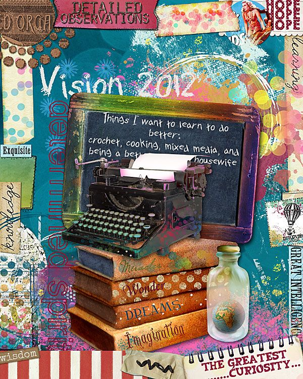 My Vision for 2012: Knowledge – Prompt #3  How would you like to increase your knowledge in 2012? Journal your goal(s). Page by Julie Ann Shahin