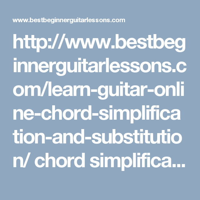 Learn Guitar Online - Chord Simplification and Substitution | Learn ...