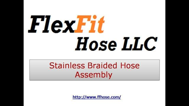 Welcome to FFHose, We offer Stainless Braided Hose Assembly, PTFE Hose Assemblies, and related products with top grade materials made in USA. Ships quickly for more information please visit  http://www.ffhose.com/