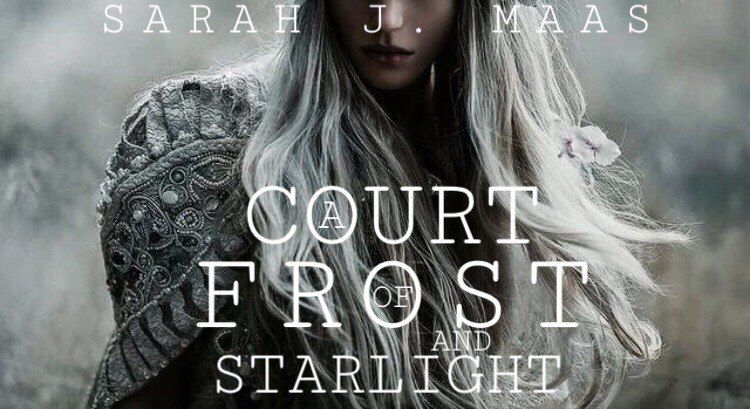A Court Of Frost And Starlight By Sarah J Maas Throne Of Glass
