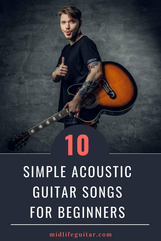 10 Simple Acoustic Guitar Songs For Beginners In 2020 Guitar Songs Guitar Songs For Beginners Guitar Strumming