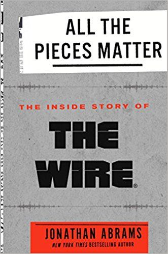 Download #eBook All the Pieces Matter The Inside Story of The Wire - copy blueprint lsat book