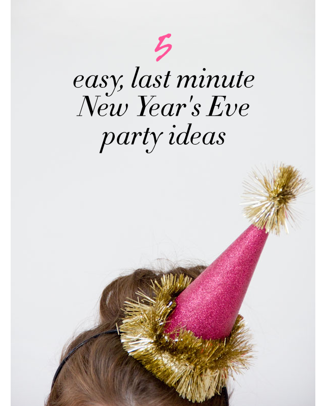 5 Easy, Last Minute New Year's Eve Party Ideas | New years ...