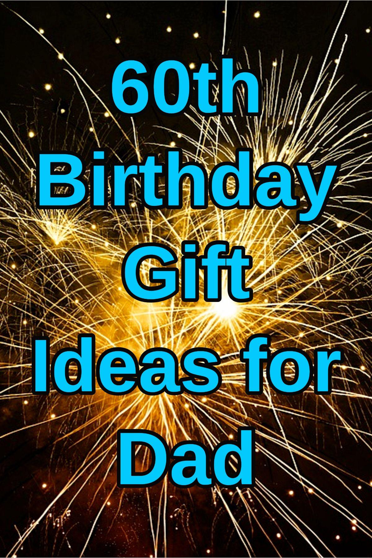 Best 60th birthday gift ideas for dad 60th birthday