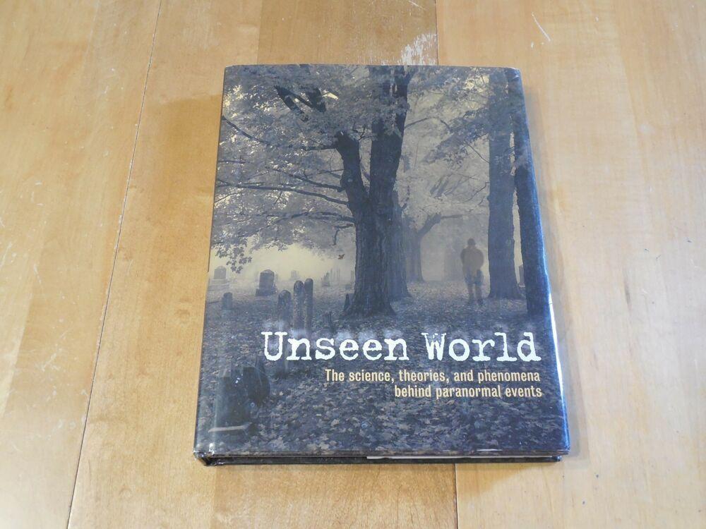 Unseen World The Science Theories And Phenomena Behind Events Paranormal By Phenomena Theories Paranormal Phenomena