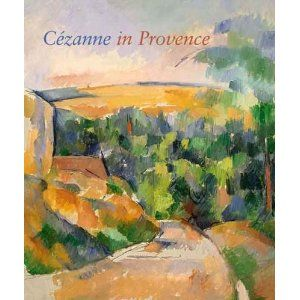 Cezanne In Provence Philip Conisbee And Denis Coutagne Paul Cezanne Paintings Cezanne Art Paul Cezanne