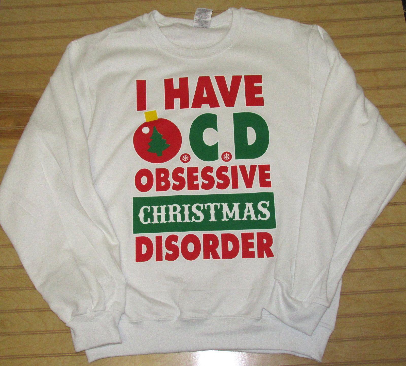 Pullover Sweatshirt I Have OCD, Obsessive Christmas Disorder | Ocd ...