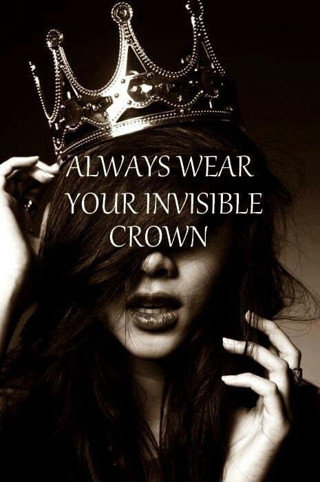 Meaning Be Gracious And Kind Even If You Re Having A Bad Day Smile No Matter What Carry Yourself With Strength And Dign Girly Quotes Invisible Crown Words