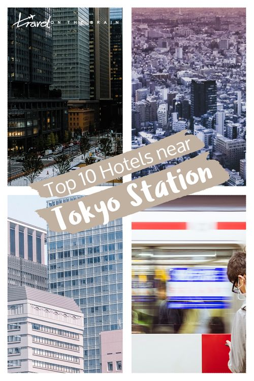 Where To Stay In Tokyo Top 10 Hotels Near Tokyo Station