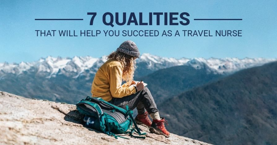 7 Qualities That Will Help you Succeed as a Travel Nurse ...