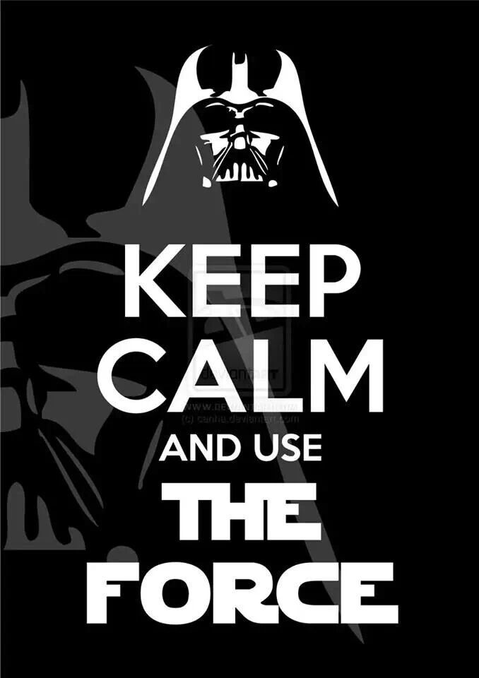 Use The Force Keep Calm Idezetek Vicces