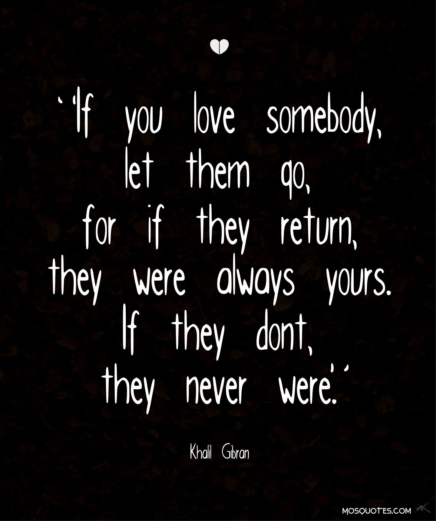 Romance Quotes If You Love Somebody Let Them Go For If They Return