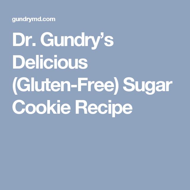 Dr. Gundry's Delicious (Gluten-Free) Sugar Cookie Recipe