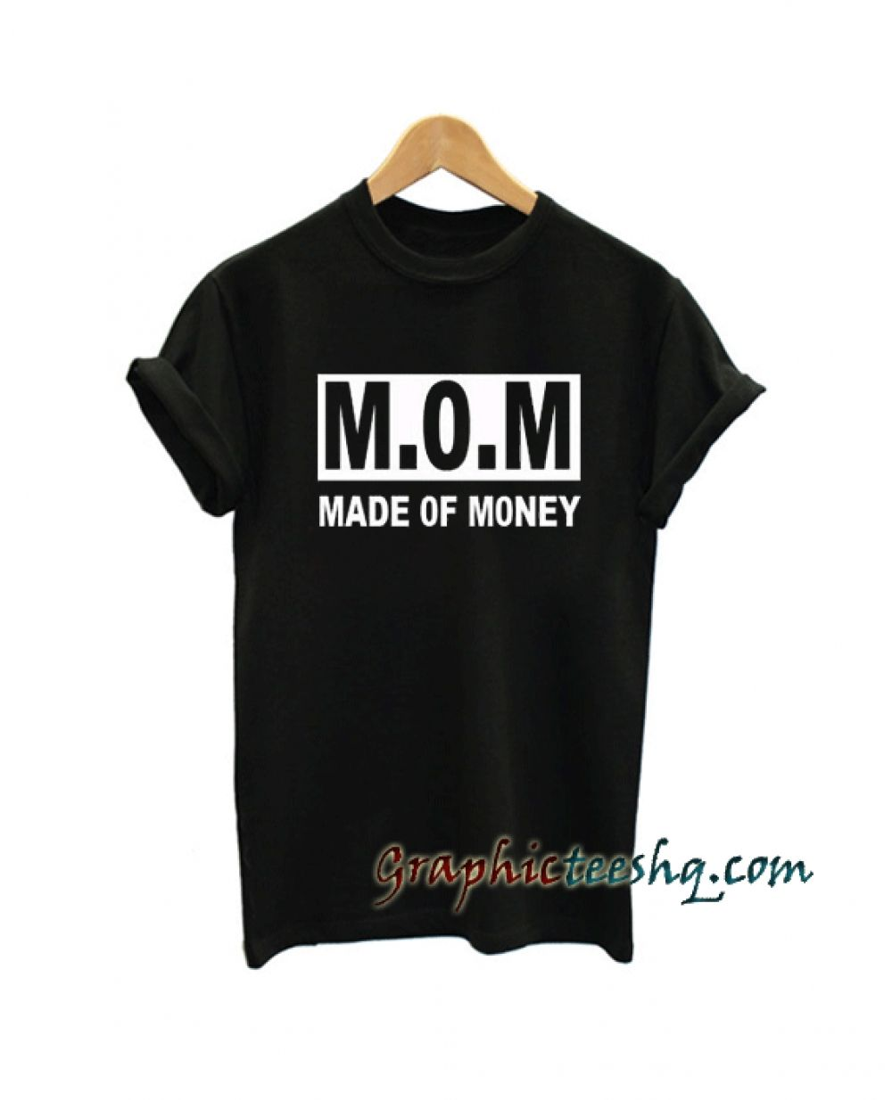 24345a54 mom made of money Tee Shirt Price: 13.50 #style #fashion #tshirts #tee  #tshirtdesign#instafashion #black #cute #art #amazing#funny #webstagram  #lol #hot ...