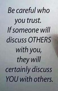 Watch What You Say And Discuss To Those You Trust Quotes Facts And