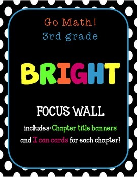 Go Math 3rd Grade Focus Wall Chapter Banners And I Can Cards